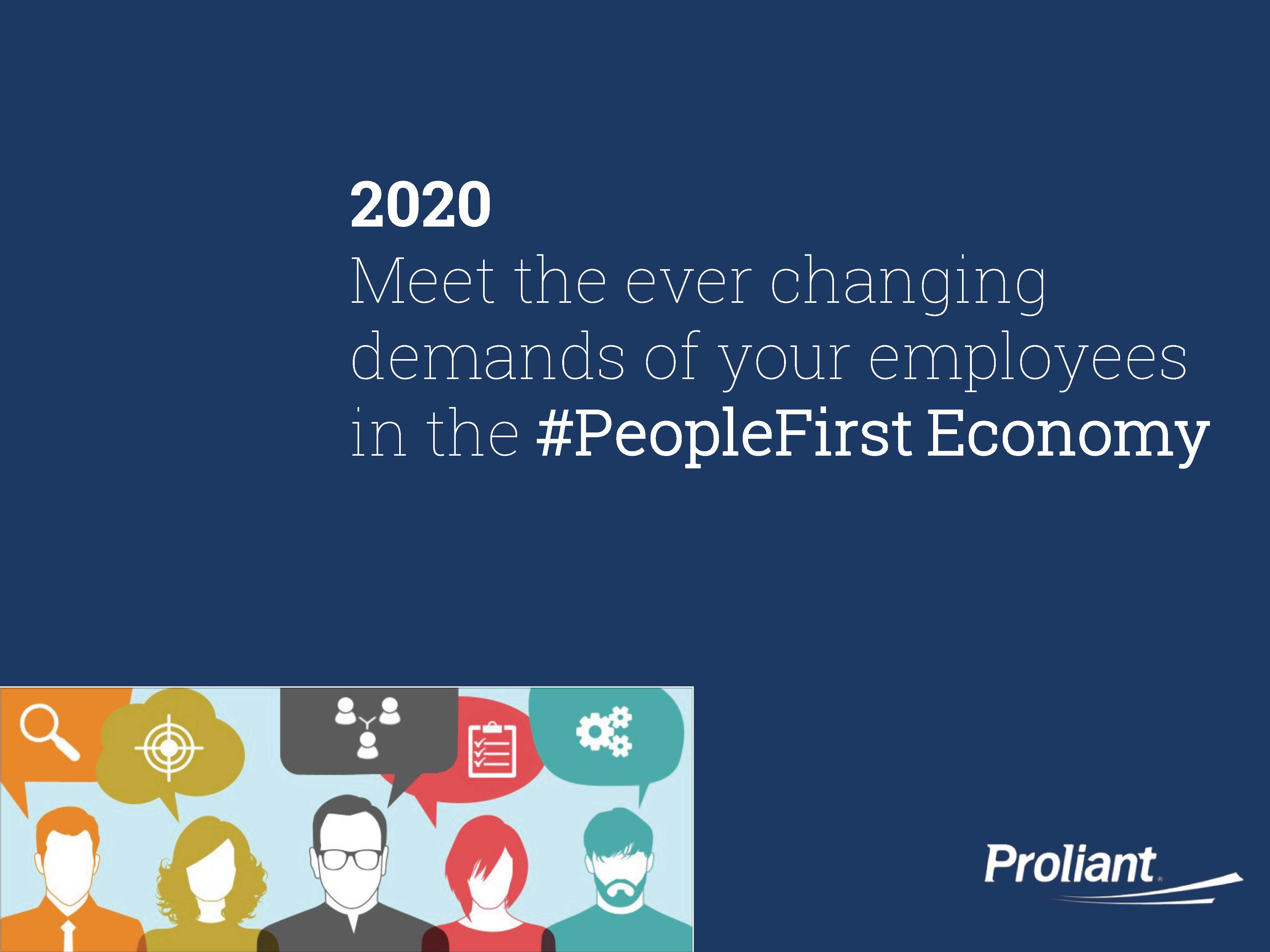Meet the ever changing demands of your employees in the PeopleFirst Economy - Proliant-1