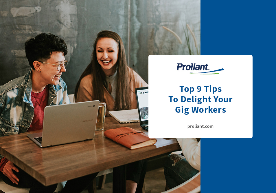 Proliant - Top 9 Tips to Delight Your Gig Workers